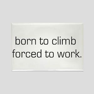 Born To Climb Rectangle Magnet