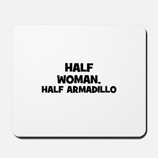 half woman, half armadillo Mousepad