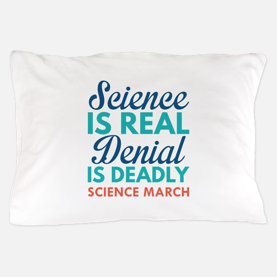 Science Is Real Pillow Case