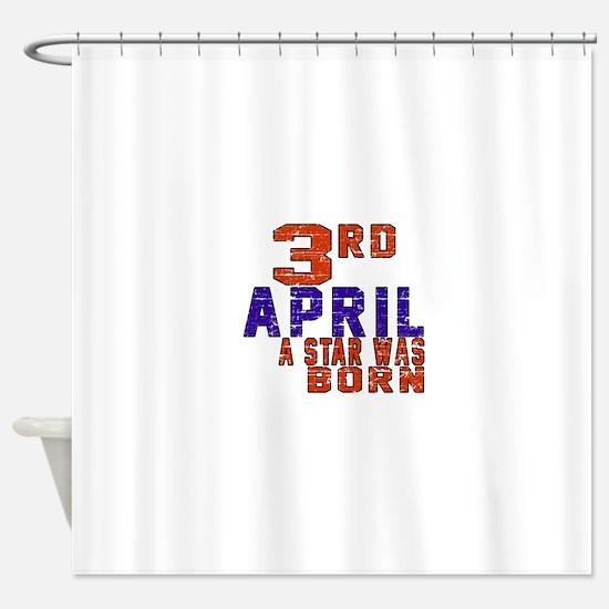 03 April A Star Was Born Shower Curtain