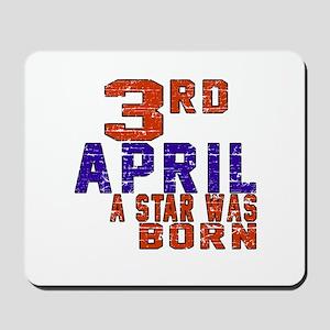 03 April A Star Was Born Mousepad