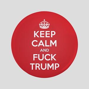 Keep Calm Fuck Trump Button