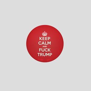 Keep Calm Fuck Trump Mini Button