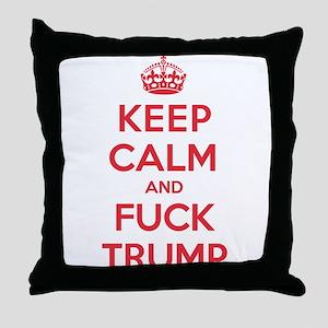 Keep Calm Fuck Trump Throw Pillow