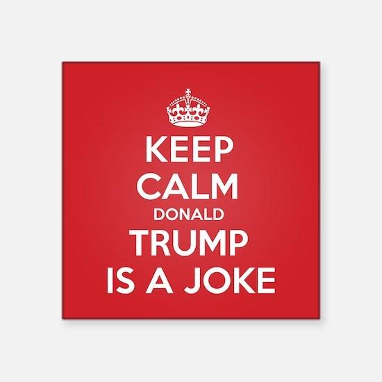 Keep Calm Trump is a Joke Sticker