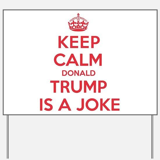 Keep Calm Trump is a Joke Yard Sign