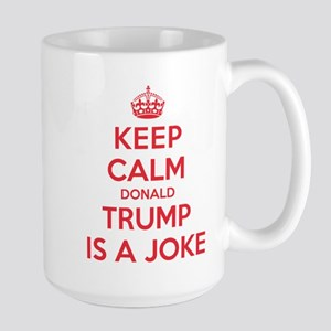 Keep Calm Trump is a Joke Mugs