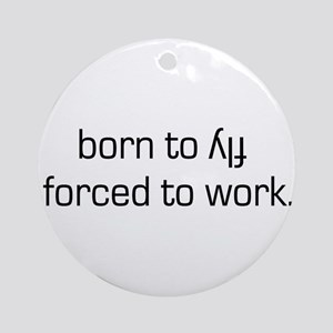 Born To Fly Inverted Ornament (Round)