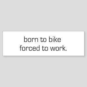 Born To Bike Bumper Sticker