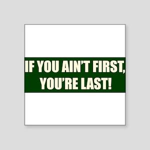 ifyouaintfirst_bumper Sticker