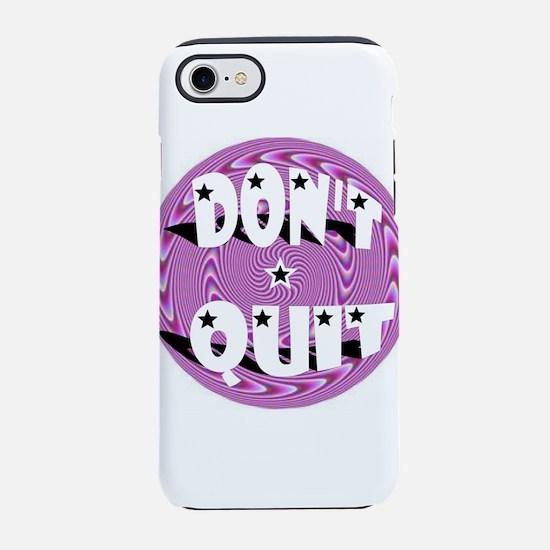 DON'T QUIT iPhone 8/7 Tough Case