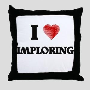 I Love Imploring Throw Pillow