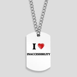 I Love Inaccessibility Dog Tags
