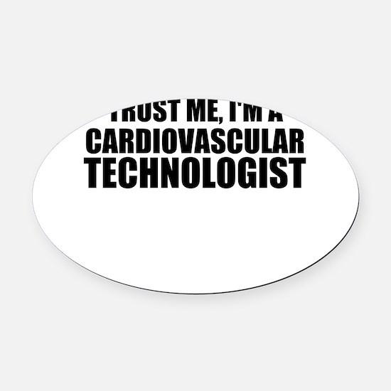Trust Me, I'm A Cardiovascular Technologist Oval C