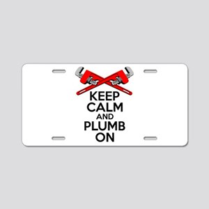 Keep Calm And Plumb On Aluminum License Plate