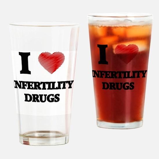 I Love Infertility Drugs Drinking Glass