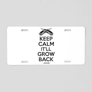 Keep Calm It'll Grow Aluminum License Plate
