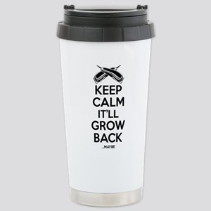Keep Calm It'll Grow back...Maybe Travel Mug