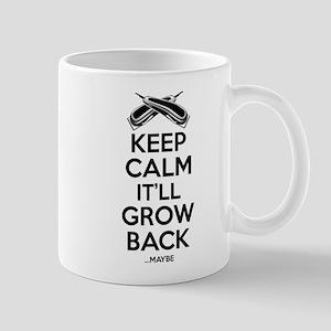 Keep Calm It'll Grow back...Maybe Mugs