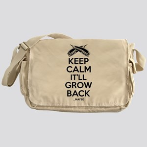 Keep Calm It'll Grow back...Maybe Messenger Bag