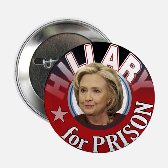 """Hillary for Prison 2.25"""" Button"""