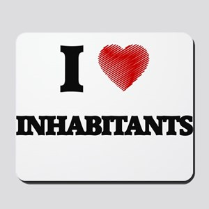 I Love Inhabitants Mousepad