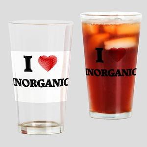 I Love Inorganic Drinking Glass