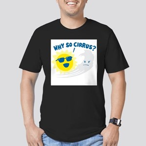 Why So Cirrus? T-Shirt