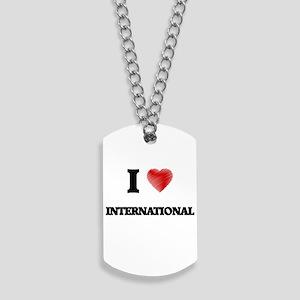 I Love International Dog Tags