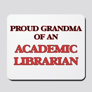 Proud Grandma of a Academic Librarian Mousepad