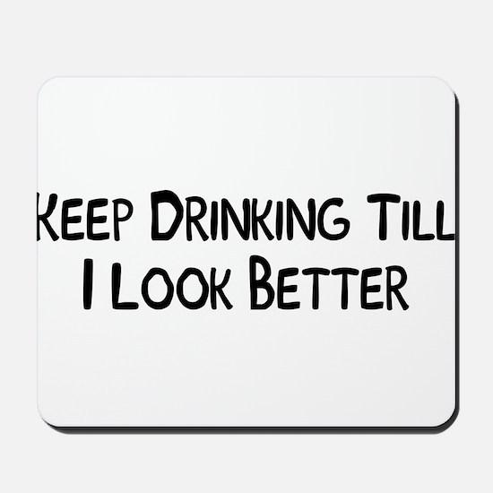 Keep drinking Mousepad
