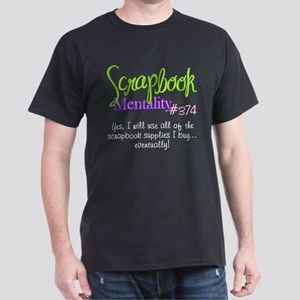 Scrapbook Mentality #374 Dark T-Shirt