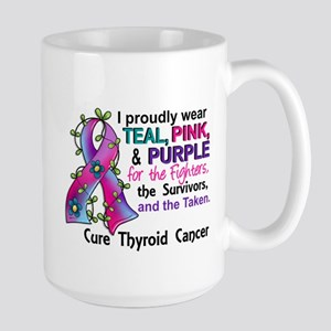 For Fighters Survivors Taken Thyroid Ca Large Mug