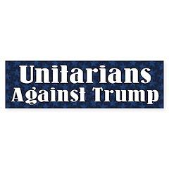 Unitarians Against Donald Trump Bumper Bumper Sticker
