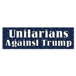 Unitarians Against Donald Trump Bumper Sticker
