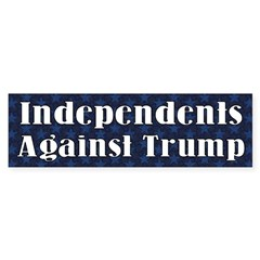 Independents Against Trump Bumper Bumper Sticker