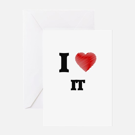 I Love It Greeting Cards