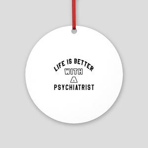 Psychiatrist Designs Round Ornament