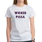 Wicked Pissa Women's T-Shirt