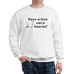 Save a tree eat a beaver Sweatshirt
