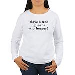 Save a tree eat a beaver Women's Long Sleeve T-Shi