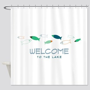 Welcome To Lake Shower Curtain