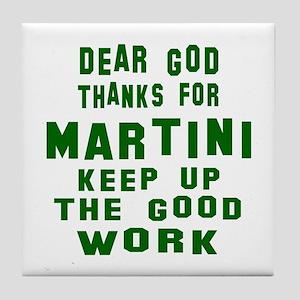 Dear God Thanks For Martini Tile Coaster