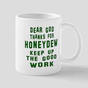 Dear God Thanks For Honeydew Mug