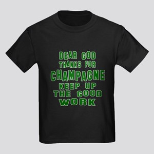 Dear God Thanks For Champagne Kids Dark T-Shirt