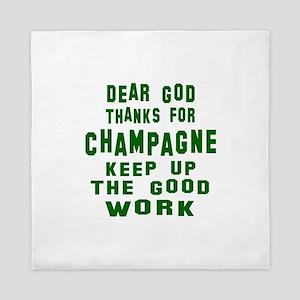 Dear God Thanks For Champagne Queen Duvet