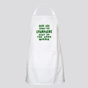 Dear God Thanks For Champagne Apron