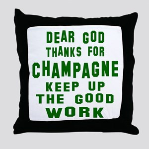 Dear God Thanks For Champagne Throw Pillow