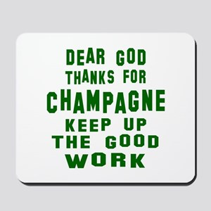Dear God Thanks For Champagne Mousepad