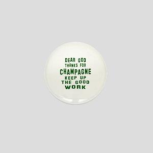 Dear God Thanks For Champagne Mini Button